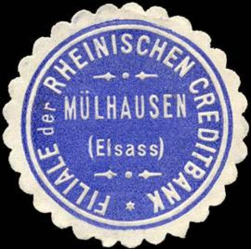 Filiale der Rheinischen Creditbank - Mülhausen (Elsass)
