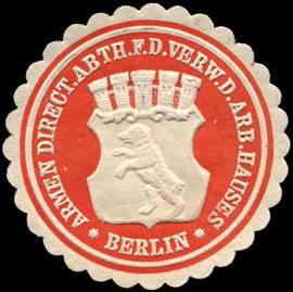 Armen Direction Abtheilung für die Verwaltung des Arb. Hauses - Berlin