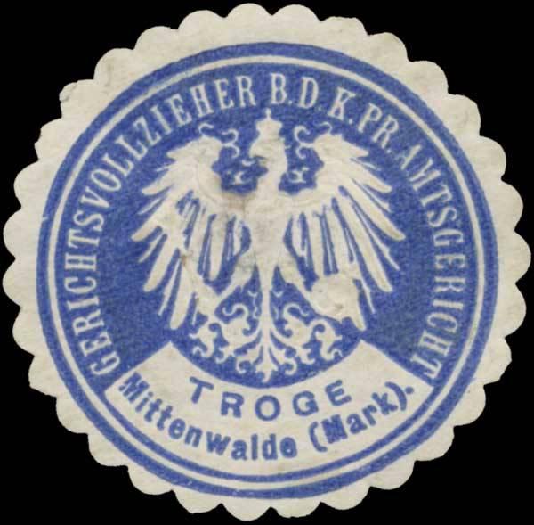 Troge Gerichtsvollzieher b.d. K.Pr. Amtsgericht Mittenwalde/Mark