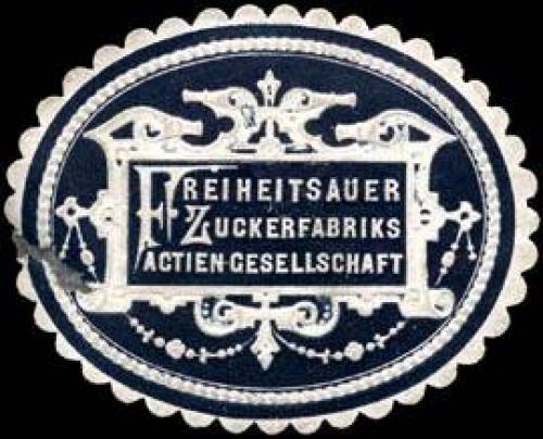 Freiheitsauer Zuckerfabriks Actien Gesellschaft