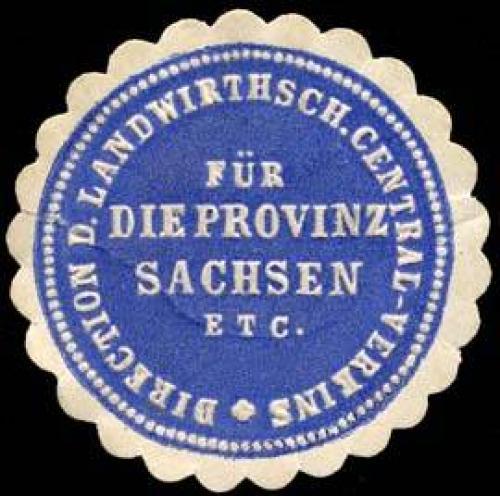 Direction des Landwirthschaftlichen Central - Vereins für die Provinz Sachsen etc.