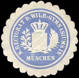 Königliche Rectorat des Wilhelm - Gymnasiums in München