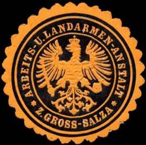 Arbeits - und Landarmen - Anstalt zu Gross - Salza