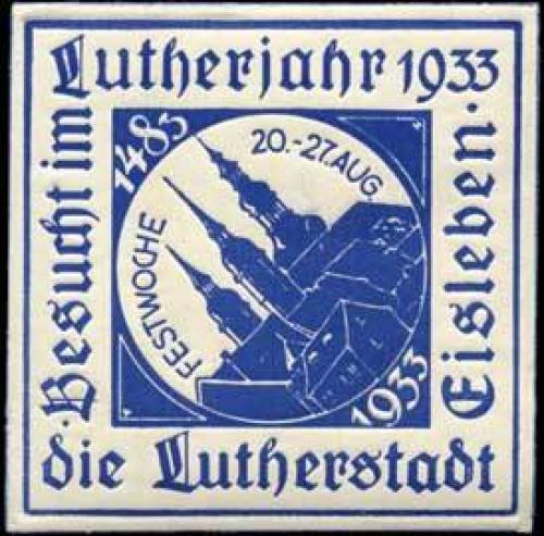 Besucht im Lutherjahr 1933 die Lutherstadt Eisleben