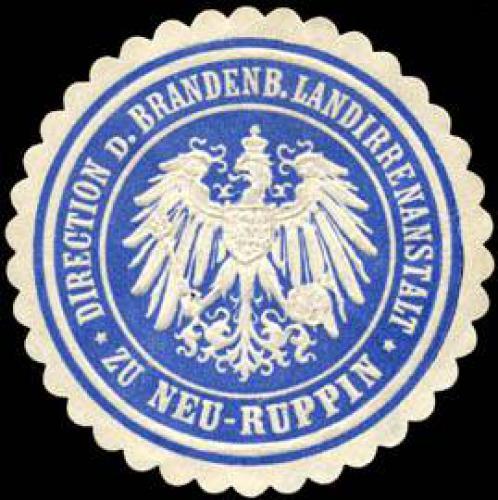 Direction der Brandenburger Landirrenanstalt zu Neu - Ruppin