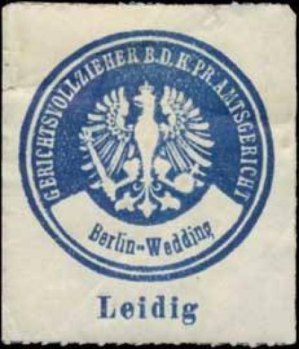 Leidig Gerichtsvollzieher bei dem K.Pr. Amtsgericht Berlin-Wedding