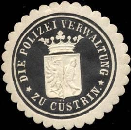 Die Polizei Verwaltung zu Cüstrin