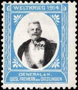 General d. Kavallerie Giesl Freiherr von Gieslingen