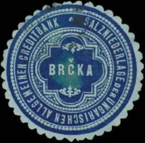 Salzniederlage der Ungarischen Allgemeinen Creditbank Brcka