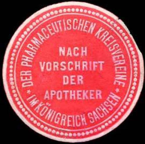 Nach Vorschrift der Apotheker der Pharmaceutischen Kreisvereine im Königreich Sachsen
