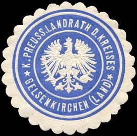 Königlich Preussischer Landrath des Kreises - Gelsenkirchen (Land)