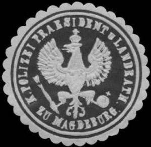 K. Polizei Praesident und Landrath zu Magdeburg