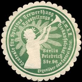 Centrale für Spiritus Verwerthung GmbH - Ausstellung & Verkaufslokal Berlin gegenüber dem Central Hotel