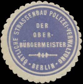 Der Oberbürgermeister-Örtliche Strassenbau Polizei-Verwaltung