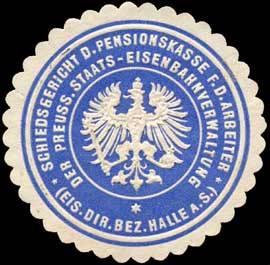 Schiedsgericht der Pensionskasse für die Arbeiter der preussischen Staats - Eisenbahnverwaltung - Eisenbahn Direktions Bezirk Halle an der Saale