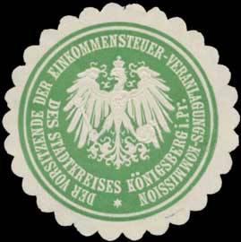 Der Vorsitzende der Einkommensteuer-Veranlagungs-Kommission des Stadtkreises Königsberg i. Pr.