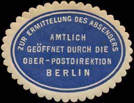 Zur Ermittlung des Absenders amtlich geöffnet durch die Ober - Postdirektion Berlin