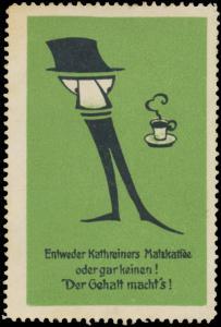 Entweder Kathreiners Malzkaffee oder gar keinen!