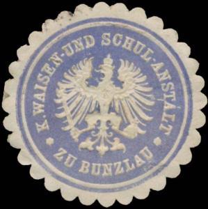 K. Waisen- und Schulanstalt zu Bunzlau