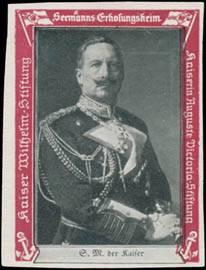 S. Majestät der Kaiser Wilhelm