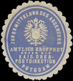 Zur Ermittlung des Absenders amtlich eröffnet durch die K. Oberpostdirection Potsdam