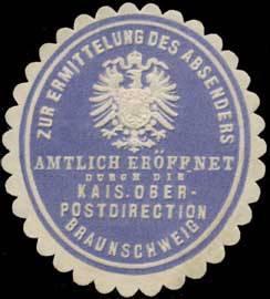 Zur Ermittlung des Absenders amtlich eröffnet durch die Kaiserliche Ober-Postdirection Braunschweig