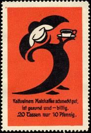 Kathreiners Malzkaffee schmeckt gut, ist gesund und - billig. 20 Tassen nur 10 Pfennig.