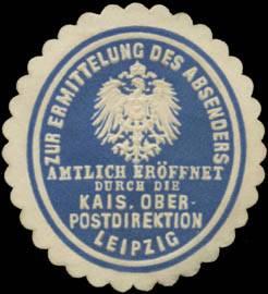 Zur Ermittlung des Absenders amtlich eröffnet durch die K. Oberpostdirektion Leipzig