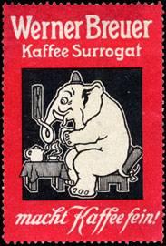 Werner Breuer Kaffee Surrogat macht Kaffee fein !
