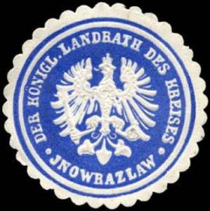 Der K. Landrath des Kreises - Inowrazlaw/Pommern