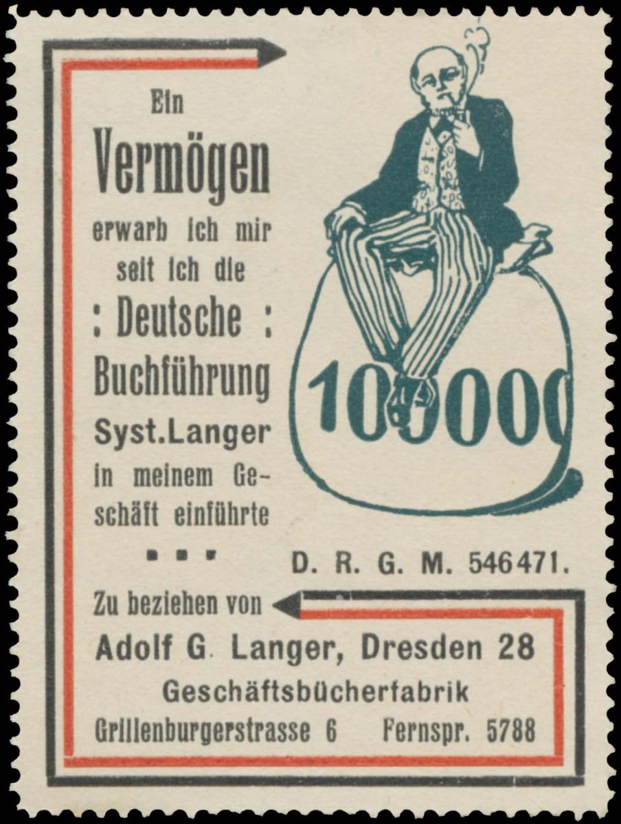 Ein Vermögen erwarb ich mir seit ich die Deutsche Buchführung System Langer in meinem Geschäft einführte