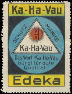 Das Wort Ka-Ha-Vau bürgt für gute Qualität