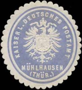 Kaiserl. Deutsches Postamt Mühlhausen/Thüringen