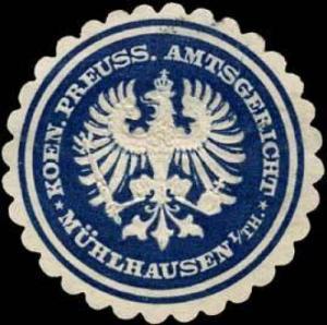Koeniglich Preussisches Amtsgericht - Mühlhausen in Thüringen