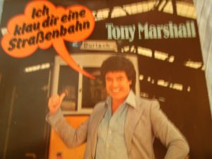 lp.tony marshall ich klau dir eine strassenbahn u.x10 ariola