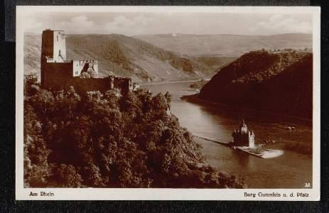Am Rhein. Burg Gutenfels u.d. Pfalz