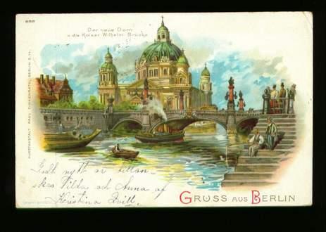 Berlin. Der neue Dom u. die Kaiser Wilhelm Brücke