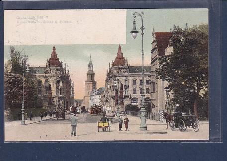 AK Gruss aus Berlin Kaiser Wilhelm Brücke u. Strasse 1906