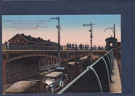 AK Herbesthal - Brücke über die Bahnstrecke Cöln-Aachen-Brüssel-Paris 1915