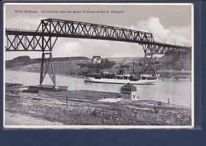 AK Kiel Holtenau Hochbrücke über den Kaiser Wilhelm Kanal m. Dampfer 1920