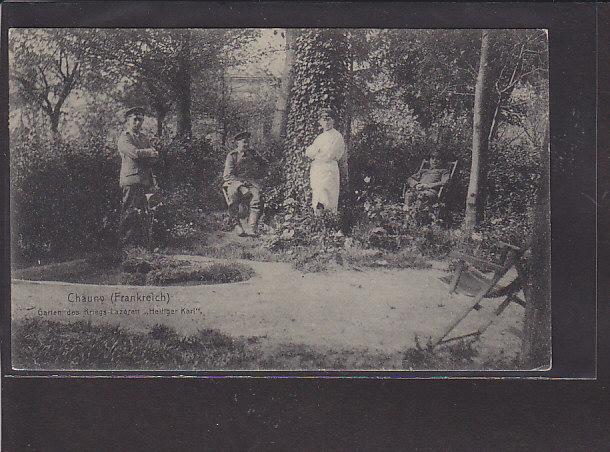 AK chauny Garten d. Kriegs Lazarett Heiliger Karl 1915