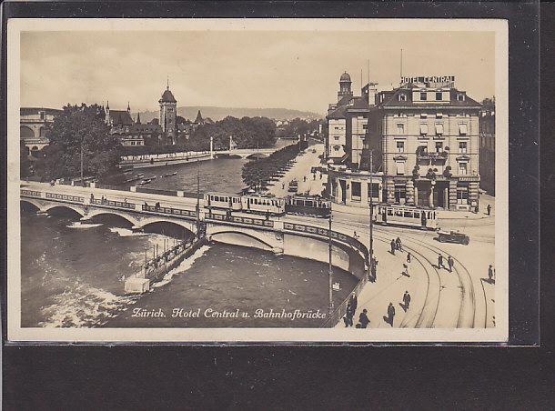 AK Zürich Hotel Central u. Bahnhofbrücke 1930