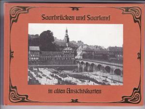 """Saarbrücken + Saarland, Buch """"Saarbrücken + Saarland in alten Ansichtskarten"""", Druck Anfang 80iger Jahre, ca 5 Seiten Text, ca 90 Seiten Karten, meist 1 Karte pro Seite, col. + s/w"""
