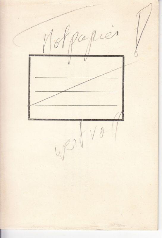 Not-Schulheft ca. 1945, Industrieprospekt dazu umgearbeitet, in jahrelangem Berufsleben sowas nicht gesehen. Fürs Schulmuseum?!
