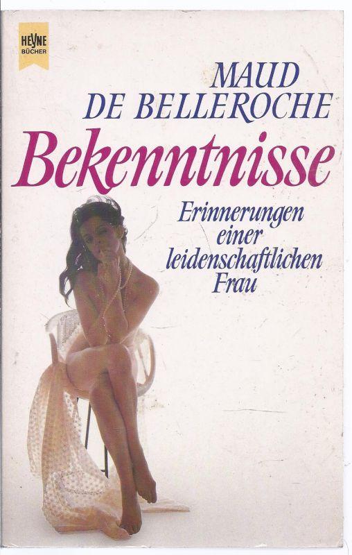 kepo-22 # - Maud de Belleroche  - Bekenntnisse, Erinnerungen einer leidenschaflichen Frau - Taschenbuch 1990