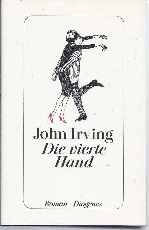 0schr-03-1  John Irving , Die vierte Hand , Leinenausgabe Diogenes Verlag