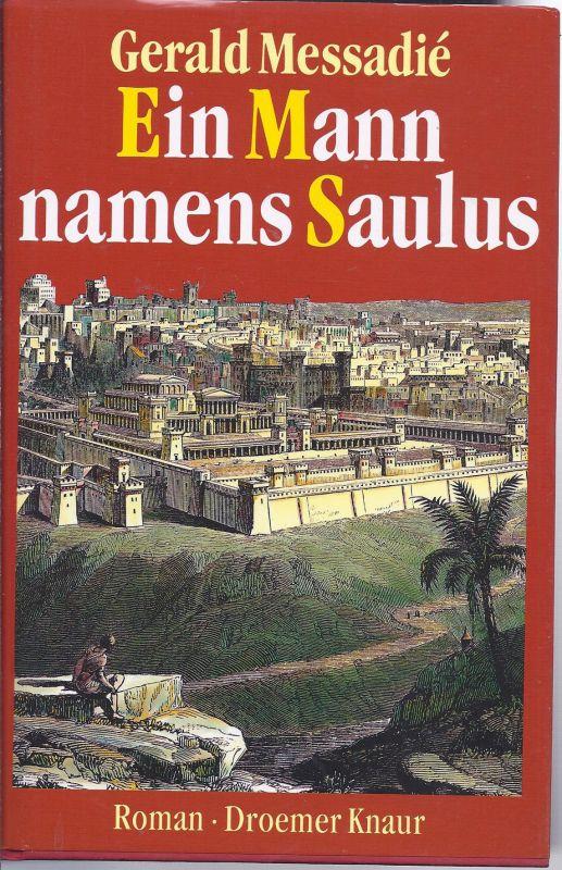 1ET- rollu  - Ein Mann namens Saulus Roman von Gerald Messadie im Verlag Droemer Knaur 638 Seiten  85o gr. Hardcover Ausgabe