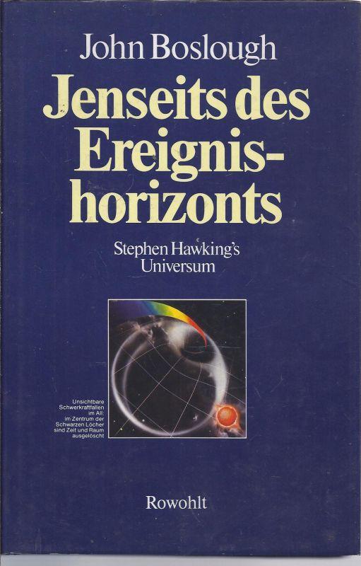 1ET-rollo - John Boslough , Jenseits des Ereignishorozontes - Stephan Hawkings Universum  - Rowohlt Verlag 1. Auflage 1985