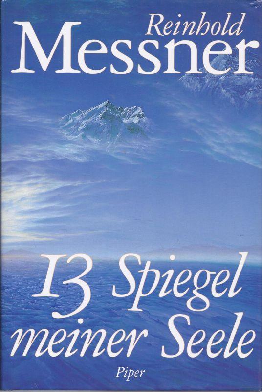 1ET-rollu  Reinold Messner , l3 Spiegel meiner Seele , biografischer Roman  im Piper Verlag 1994 erschienen