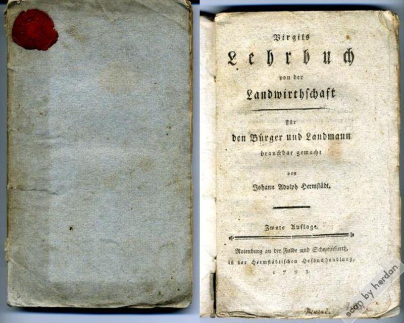 Rarität 1793: Sehr Seltener Druck der Georgica von Publius Vergilius Maro. 1793 erschienen unter dem Titel Virgils Lehrbuch von der Landwirthschaft.